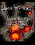 Save Vs. Cave: Lava Caves