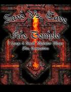 Save Vs. Cave: Fire Temple