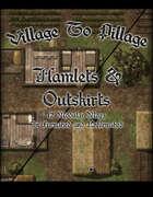 Village to Pillage: Hamlets & Outskirts
