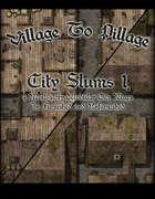 Village to Pillage: Big City Slums 1