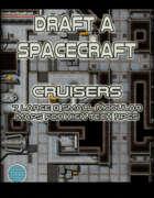 Draft a Spacecraft: Cruisers