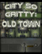 City so Gritty: Old Town 1