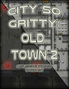 City so Gritty: Old Town 2