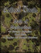 Critical Trails: Path of Destruction