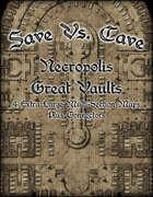 Save Vs. Cave: Necropolis Great Vaults