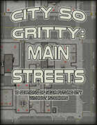 City so Gritty: Main Streets