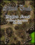 Critical Trails: Blighted Forest