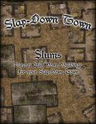 Slap Down Town: Slums