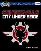 Villains and Vigilantes:Centerville, City Under Siege