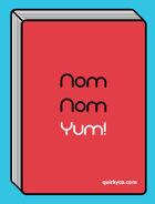 Nom Nom Yum!