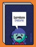 Quarrelsome Creatures