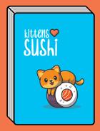 Kittens Love Sushi
