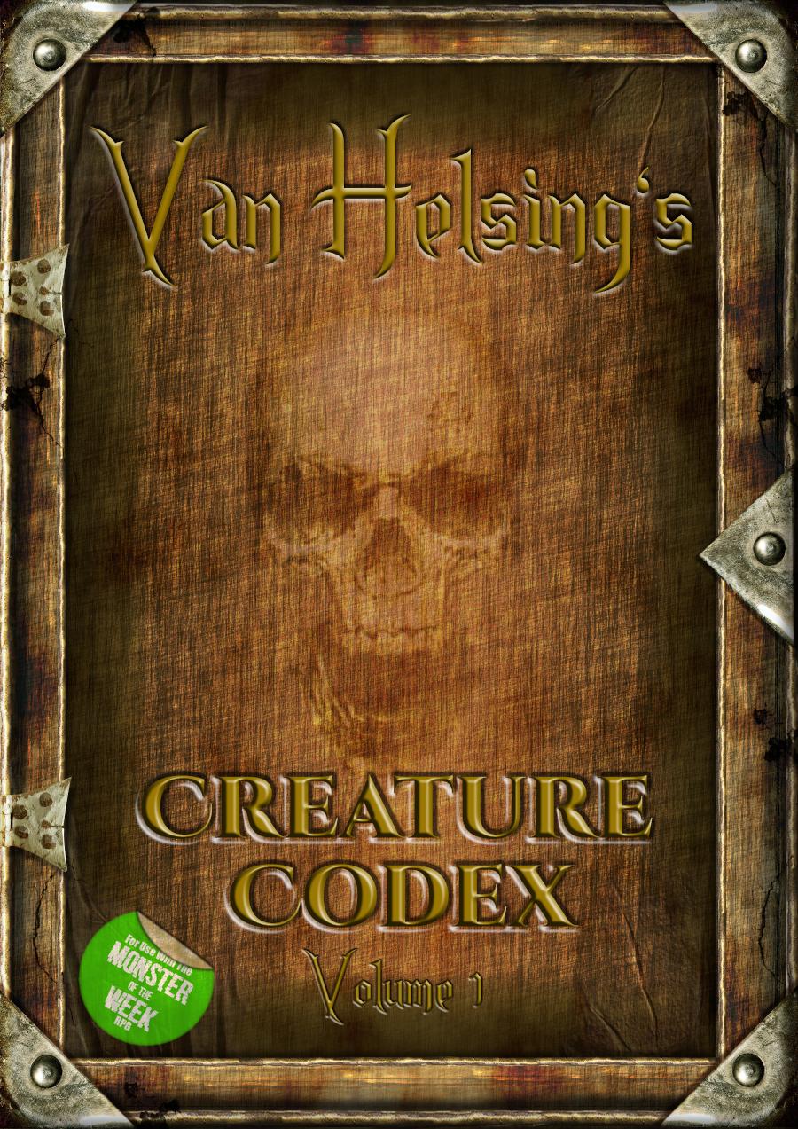 Van Helsing's Creature Codex Vol1 - A Monster of the Week Bestiary