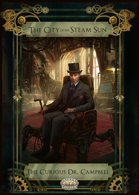 The City of the Steam Sun. The Curious Dr. Campbell
