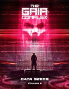 The Gaia Complex - Data Seeds Volume 3