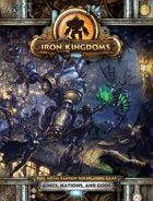 Iron Kingdoms Full Metal Fantasy Roleplaying Game: Kings, Nations, and Gods