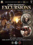 Iron Kingdoms Excursions: Season One, Volume Six