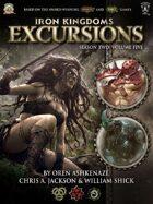 Iron Kingdoms Excursions: Season Two, Volume Five