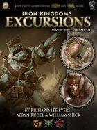 Iron Kingdoms Excursions: Season Two, Volume Six