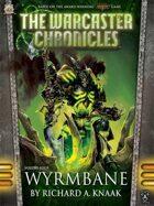 The Warcaster Chronicles: Wyrmbane