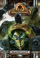 Iron Kingdoms Full Metal Fantasy Roleplaying Game: Immortality
