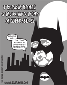 7 Reasons Batman is the Trump of Superheroes