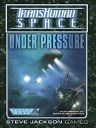 Transhuman Space Classic: Under Pressure