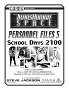 Transhuman Space: Personnel Files 5 - School Days 2100