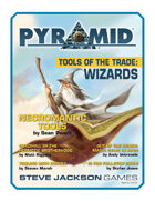 Pyramid #3/001: Tools of the Trade – Wizards