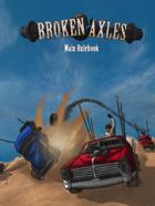 Broken Axles: Complete Rulebook