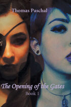 The Opening of the Gates: Book 1