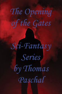 """""""Opening of the Gates"""" short story series by Thomas Paschal"""