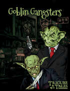 Goblin Gangsters (Tricube Tales One-Page RPG)