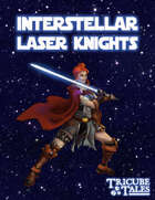 Interstellar Laser Knights (Tricube Tales One-Page RPG)