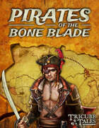 Pirates of the Bone Blade (Tricube Tales One-Page RPG)