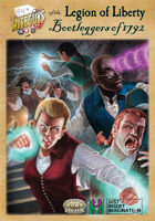 Bootleggers of 1792: A Legion of Liberty/Wiseguys Crossover Adventure