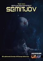 Sagospelet Rymd: Universums öde: Spökskeppet Semitjov