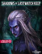 Shadows of Lastwatch Keep (5E)