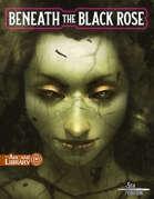 Beneath The Black Rose (5E)