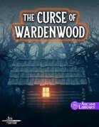 The Curse of Wardenwood (5E)