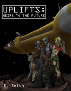 Uplifts: Heirs to the Future