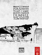 The Foulness That Came to Dunfell Township - A Wretched Dungeon World Starter