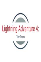Lightning Adventures 4: Tiny Titans