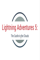 Lightning Adventures 5: The Castle in the Clouds