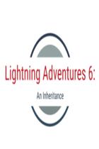 Lightning Adventures 6: An Inheritance