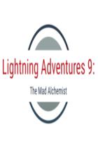 Lightning Adventures 9: The Mad Alchemist