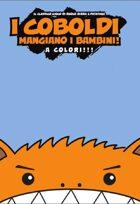 I COBOLDI MANGIANO I BAMBINI!!! A Colori