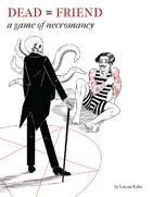 Dead Friend: A Game of Necromancy