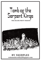 Tomb of the Serpent Kings - Deluxe Print Edition