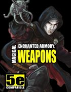 Enchanted Armory: Magical Weapons (for 5e)